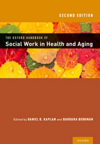 Oxford Handbook of Social Work in Health & Aging,2nd ed.