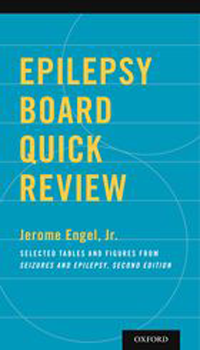 Epilepsy Board Quick Review- Selected Tables & Figures from Seizures & Epilepsy,2nd ed.