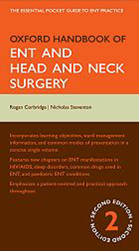 Oxford Handbook of ENT & Head & Neck Surgery, 2nd ed.