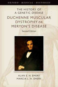 The History of a Genetic Disease, 2nd ed.- Duchenne Muscular Dystrophy or Meryon's Disease