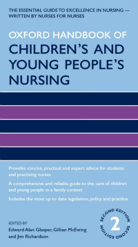 Oxford Handbook of Children's & Young People's Nursing,2nd ed.