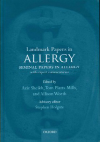 Landmark Papers in Allergy- Seminal Papers in Allergy with Expert Commentares