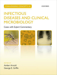 Challenging Concepts in Infectious Diseases & ClinicalMicrobiology- Case with Expert Commentary