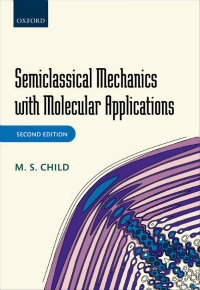 Semiclassical Mechanics with Molecular Applications,2nd ed.