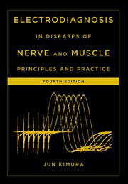 Electrodiagnosis in Diseases of Nerve & Muscle, 4th ed.- Principles & Practice