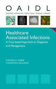 Healthcare Associated Infections- A Case-Based Approach to Diagnosis & Management