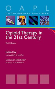 Opioid Therapy in the 21st Century, 2nd ed.