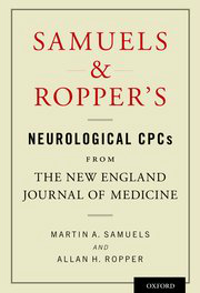 Samuels & Ropper's Neurological Cpcs from the NewEngland Journal of Medicine
