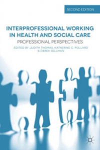 Interprofessional Working in Health & Social Care,2nd ed.- Professional Perspectives