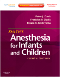 Smith's Anesthesia for Infants & Children, 8th ed.With Expert Consult Premium