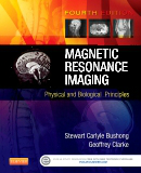 Magnetic Resonance Imaging, 4th ed.- Physical & Biological Principles