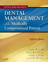 Little & Falace's Dental Management of the MedicallyCompromised Patient, 8th ed.