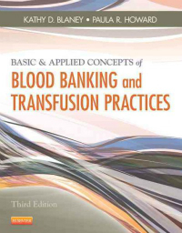 Basic & Applied Concepts of Blood Banking & TransfusionPractices, 3rd ed.