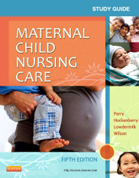 Study Guide for Maternal Child Nursing Care, 5th ed.