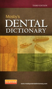 Mosby's Dental Dictionary, 3rd ed.(With Online Access)