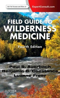 Field Guide to Wilderness Medicine, 4th ed.(With Expert Consult Online Access)