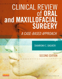 Clinical Review of Oral & Maxillofacial Surgery, 2nd ed- A Case-Based Approach