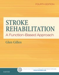 Stroke Rehabilitation, 4th ed.- Function-Based Approach