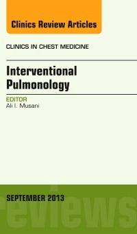 Interventional Pulmonology(Clinics in Chest Medicine, Vol.34,No.3)