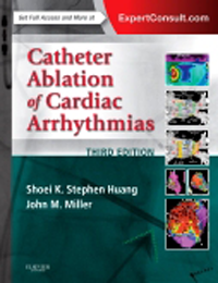 Catheter Ablation of Cardiac Arrhythmias, 3rd ed.