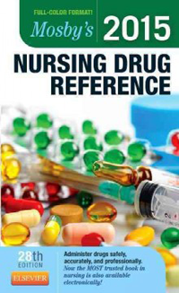 Mosby's 2015 Nursing Drug Reference, 28th ed.