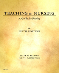 Teaching in Nursing, 5th ed.- A Guide for Faculty