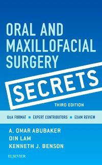 Oral & Maxillofacial Surgery Secrets, 3rd ed.