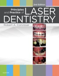 Principles & Practice of Laser Dentistry, 2nd ed.