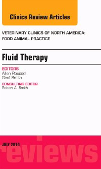 Fluid & Electrolyte Therapy- An Issue of Veterinary Clinics of North America- Food Animal Practice