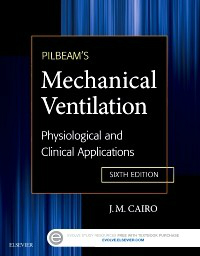 Pilbeam's Mechanical Ventilation, 6th ed.- Physiological & Clinical Applications
