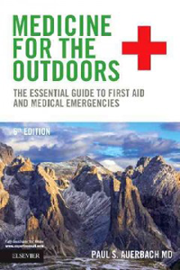 Medicine for the Outdoors, 6th ed.- Essential Guide to First Aid & Medical Emergencies