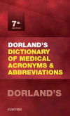 Dorland's Dictionary of Medical Acronyms &Abbreviations, 7th ed.