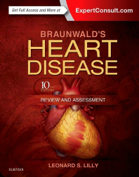 Braunwald's Heart Disease Review & Assessment, 10th ed.