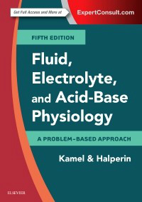 Fluid, Electrolyte & Acid-Base Physiology, 5th ed.- A Problem-Based Approach