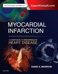 Myocardial Infarction- A Companion to Braunwald's Heart Disease