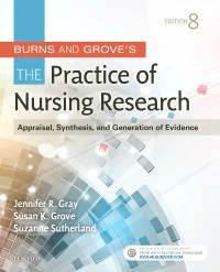 Burns & Grove's Practice of Nursing Research, 8th ed.- Appraisal, Synthesis & Generation of Evidence