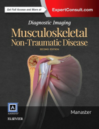 Diagnostic Imaging: Musculoskeletal: Non-TraumaticDisease, 2nd ed.