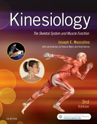 Kinesiology, 3rd ed.- Skeletal System & Muscle Function
