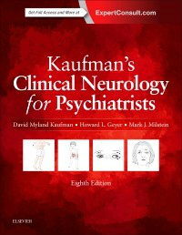 Kaufman's Clinical Neurology for Psychiatrists, 8th ed.