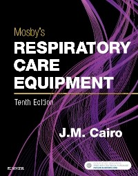 Mosby's Respiratory Care Equipment, 10th ed.