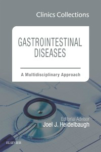 Gastrointestinal Diseases(Clinics Collections)- Multidisciplinary Approach