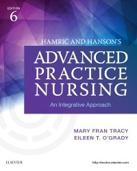 Hamric & Hanson's Advanced Practice Nursing, 6th ed.- An Integrative Approach