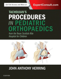 Tachdjian's Procedures in Pediatric Orthopaedics- From Texas Scottish Rite Hospital for Children