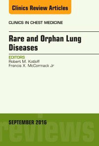 Rare & Orphan Lung Diseases(Clinics in Chest Medicine, Vol.37, No.3)