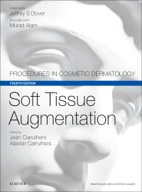 Soft Tissue Augmentation, 4th ed.(Procedures in Cosmetic Dermatology Series)