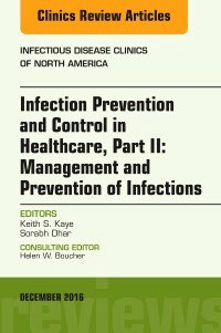 Infection Prevention & Control in Healthcare, Part II: Epidemiology & Prevention of Infections(Infectious Disease Clinics of North America, Vol.30,No.4)