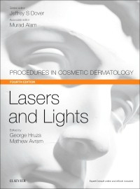 Lasers & Lights, 4th ed.(Procedures in Cosmetic Dermatology Series)
