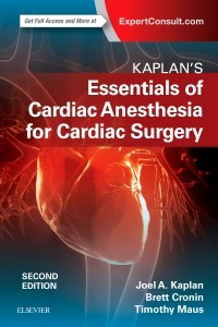 Kaplan's Essentials of Cardiac Anesthesia for CardiacSurgery, 2nd. ed.