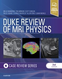 Duke Review of MRI Physics, 2nd ed.- Case Review Series
