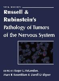 Russell & Rubinstein's Pathology of Tumors of theNervous System, 7th ed.